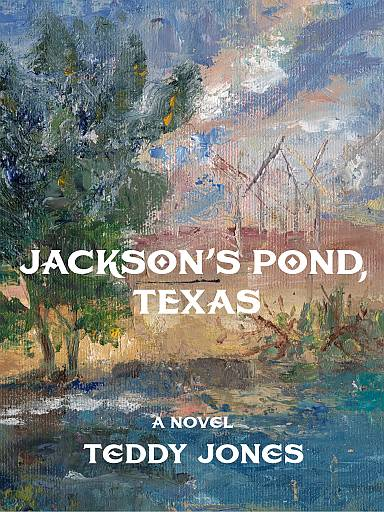 Jacksons Pond Texas-Final eCover_REDUCED